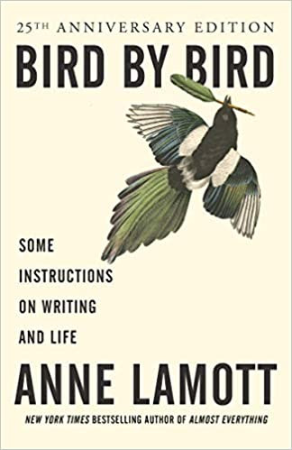 Bird by Bird, by Anne Lammott