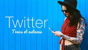Twitter : Trucs et astuces