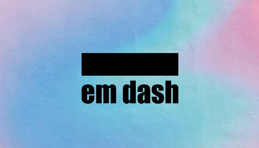 When and How to Use an Em Dash (—)?