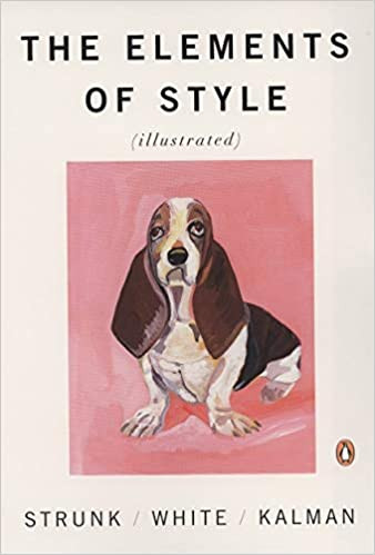 The Elements of Style, by Strunk and White