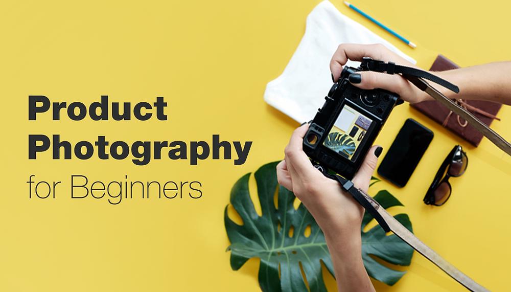 Ürün Fotoğraf Çekimi 101: Yeni Başlayanlar için Ürün Fotoğrafçılığı Rehberi