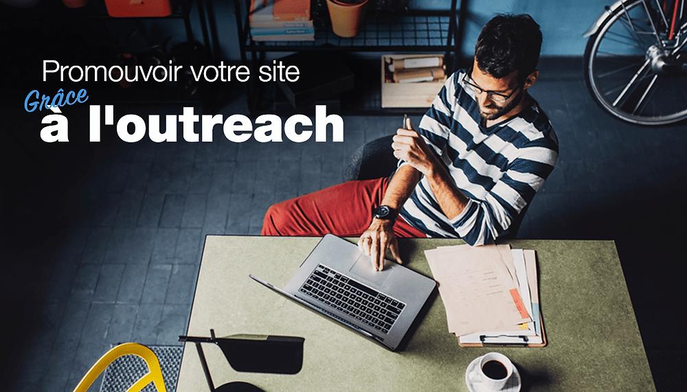 L'outreach marketing : comment promouvoir votre site gratuitement ?