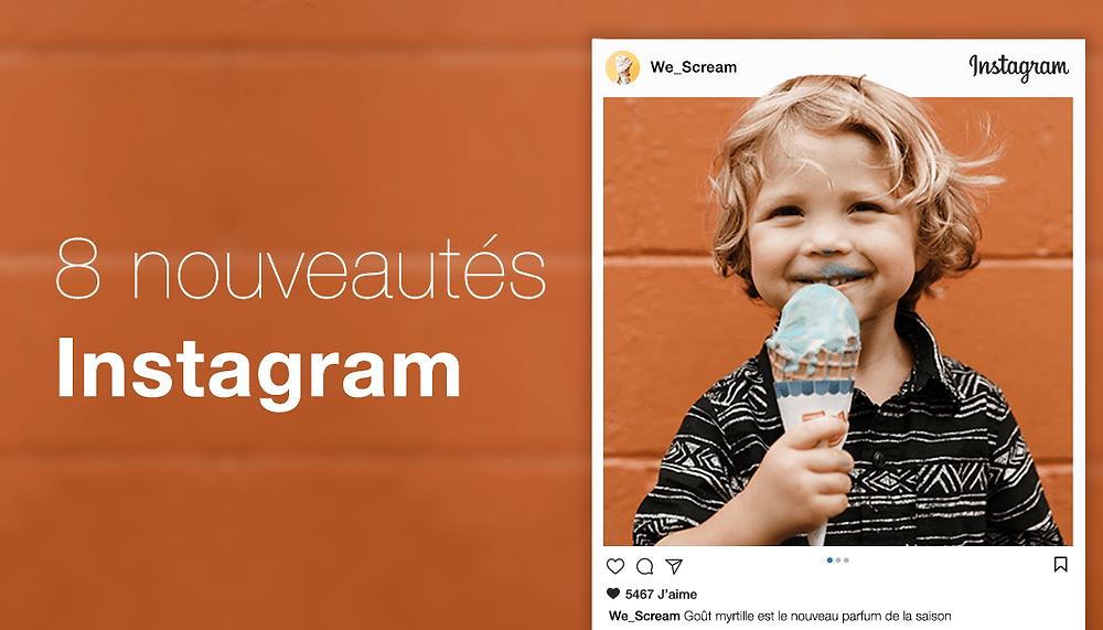 8 nouveautés Instagram pour promouvoir votre entreprise