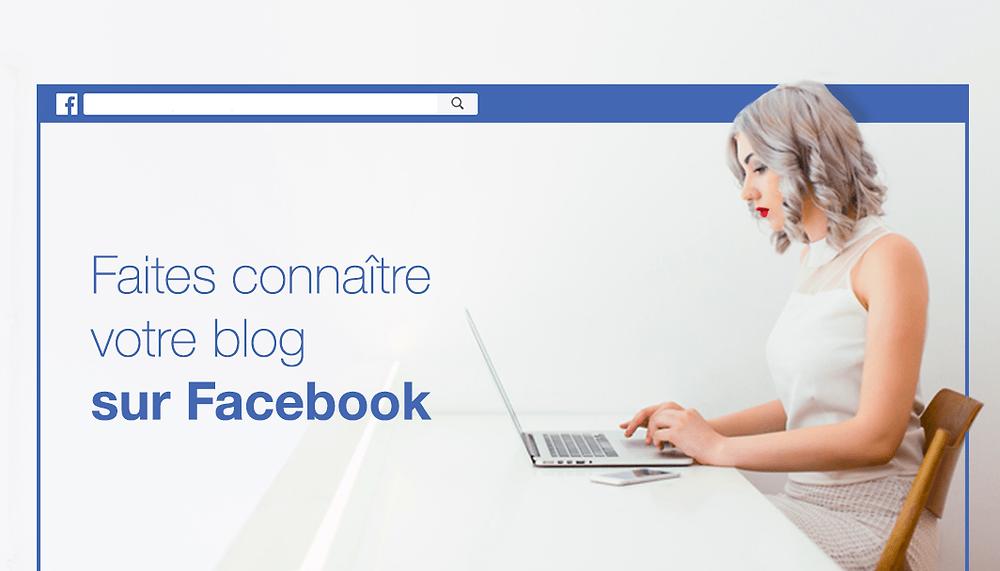Comment promouvoir votre blog sur Facebook