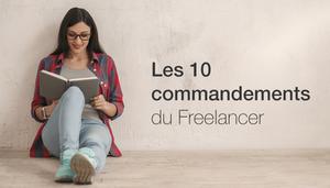 Les 10 règles à suivre pour réussir en tant que freelancer