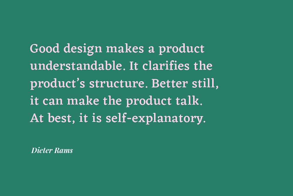 Dieter Rams quote from 10 principles for good design
