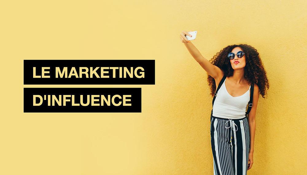 Qu'est-ce que le Marketing d'influence