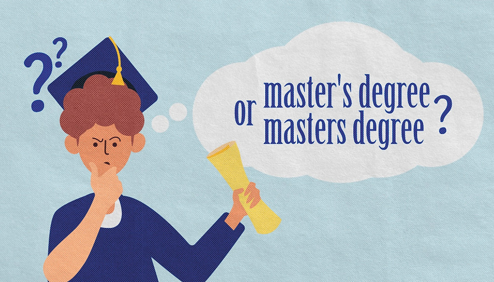 """""""Master's Degree"""" or """"Masters Degree"""": Which Is It?"""