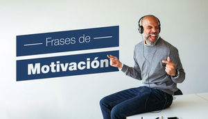 20 Frases De Motivación Que Te Ayudarán A Lograr Tus Objetivos