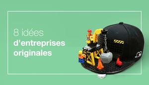8 idées d'entreprises originales