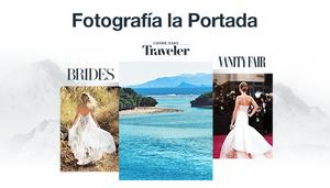 ¡Puedes Fotografiar la Portada de Conde Nast Traveler, Brides Magazine o Asistir en una Sesión de Vanity Fair!