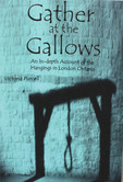 Gather at the Gallows: An in-depth Account of the Hangings in London Ontario by Victoria Purcell - $25.00