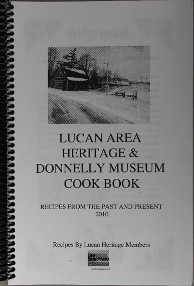 Lucan Area Heritage & Donnelly Museum Cookbook - $10.00
