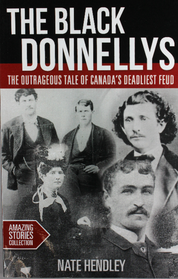 The Outrageous Tale of Canada's Deadliest Feud: The Black Donnellys - $15.00