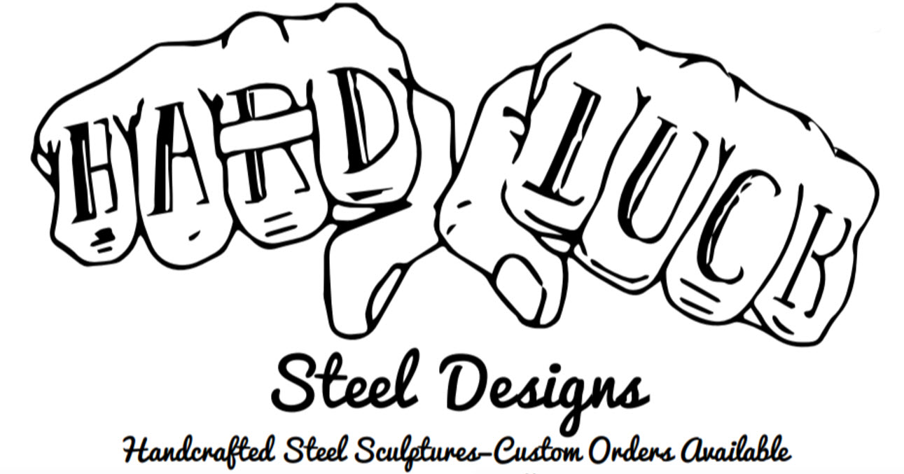 Hard Luck Steel Designs