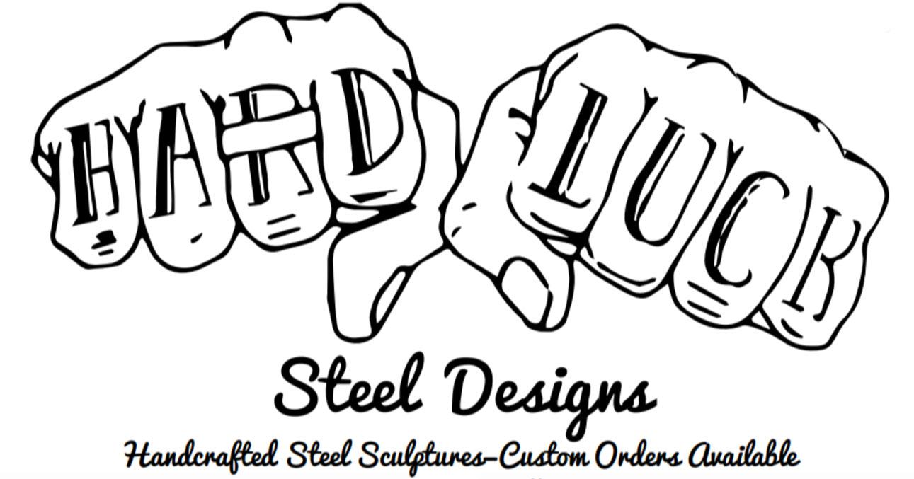 Hard Luck Steel Designs