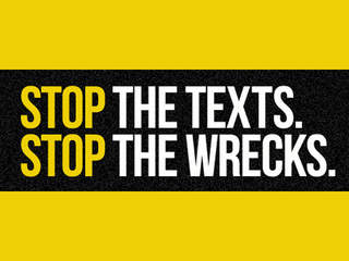 Stop Texts Stop Wrecks
