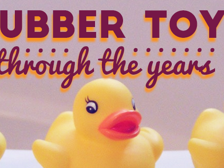 Rubber Toys Through the Years