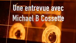Michael B Cossette interviewé à l'émission « Questions d'aujourd'hui » sur les ondes de Radio VM et