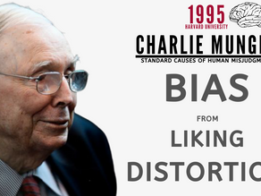 Collection: Charlie Munger - #84 'Bias From Liking Distortion'