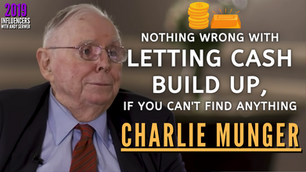 Collection: Charlie Munger - #123 'Nothing Wrong With Letting Cash Build Up'
