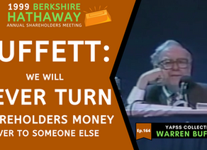 Collection: Warren Buffett - #164 'We Will Never Turn Shareholders Money Over To Someone Else'