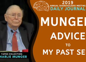 Collection: Charlie Munger - #67 'Advice To My Past Self'