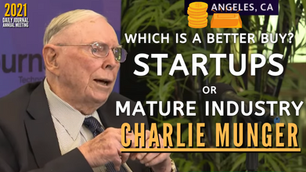 Collection: Charlie Munger - #153 'Which is a Better Buy: Startups or Mature Industry?'