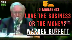 Collection: Warren Buffett - #279 'Do Managers Love The Business or The Money?'