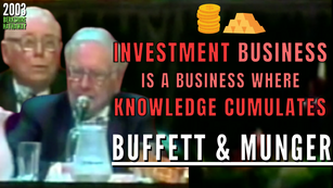 Collection: Warren Buffett - #280 'Investment Business is a Business Where Knowledge Cumulates'