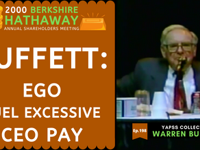 Collection: Warren Buffett - #198 'Ego Fuel Excessive CEO Pay'