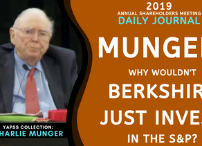 Collection: Charlie Munger - #47 'Why Wouldn't Berkshire Just Invest In The S&P?'