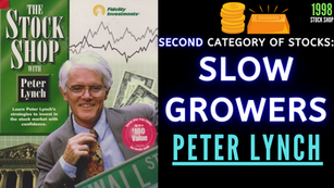 Collection: Peter Lynch - #40 'Second Category of Stocks; Slow Growers'