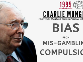 Collection: Charlie Munger - #83 'Bias From Mis-Gambling Compulsion'