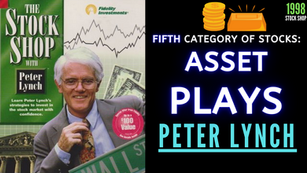 Collection: Peter Lynch - #43 'Fifth Category of Stocks; Asset Plays'