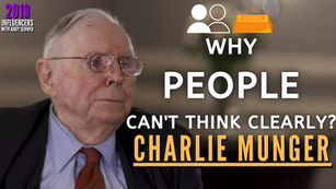 Collection: Charlie Munger - #118 'Why People Can't Think Clearly?'