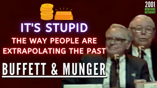 Collection: Warren Buffett - #226 'It's Stupid The Way People Are Extrapolating The Past'