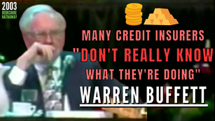 Collection: Warren Buffett - #271 'Many Credit Insurers Don't Really Know What They're Doing'