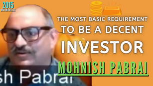 Collection: Mohnish Pabrai - #75 'The Most Basic Requirement To Be A Decent Investor'