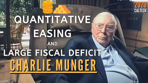 Collection: Charlie Munger - #110 'Quantitative Easing and Large Fiscal Deficit'
