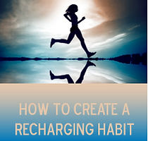 How to Create a Recharging Habit