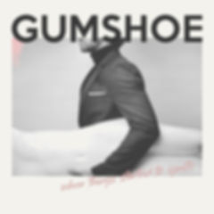 Gumshoe - When Things Started To Ignite - Album Art