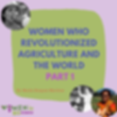 Women who revolutionized agriculture and