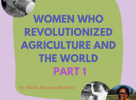 Women Who Revolutionized Agriculture and the World: Part 1
