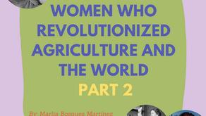 Mujeres que revolucionaron la agricultura y el mundo: Parte 2