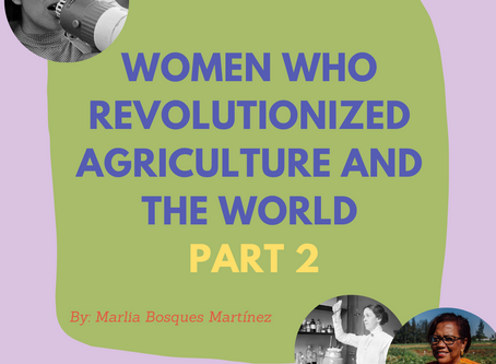 Women Who Revolutionized Agriculture and the World: Part 2