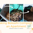Video Update | How I turned Food Scraps into Soil with Bokashi Bin Compost