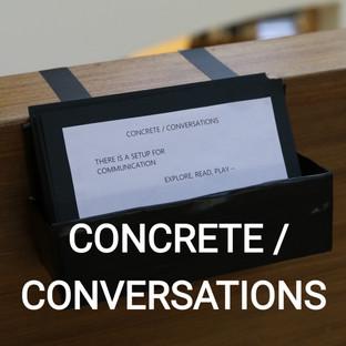 CONCRETE/CONVERSATIONS