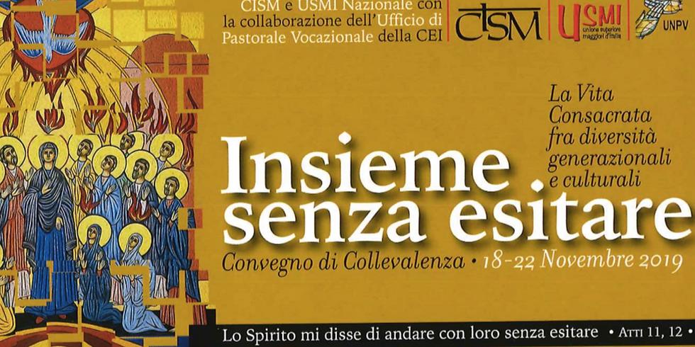 """""""Insieme senza esitare"""": convegno di Collevalenza - CISM USMI UNVP"""