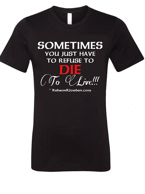 T-Shirt - Sometimes You Just Have...